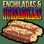 Enchiladas Quesadillas